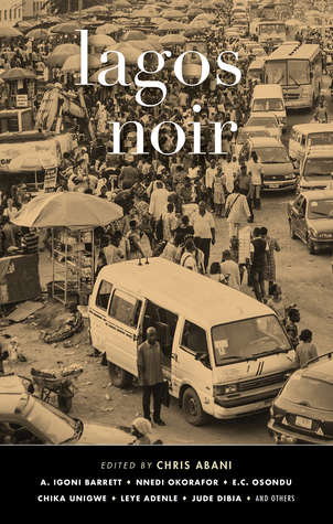 Lagos Noir - A masterful collection of stories