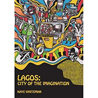 Lagos: City of the Imagination -  Books you will read on and on
